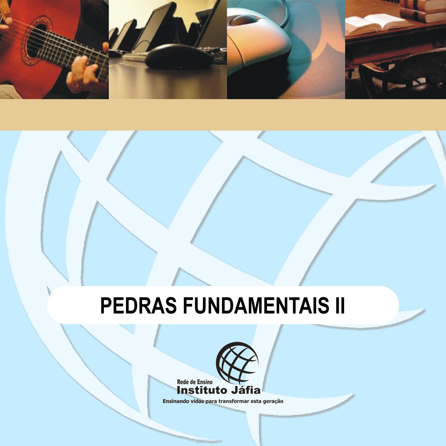 Pedras Fundamentais II