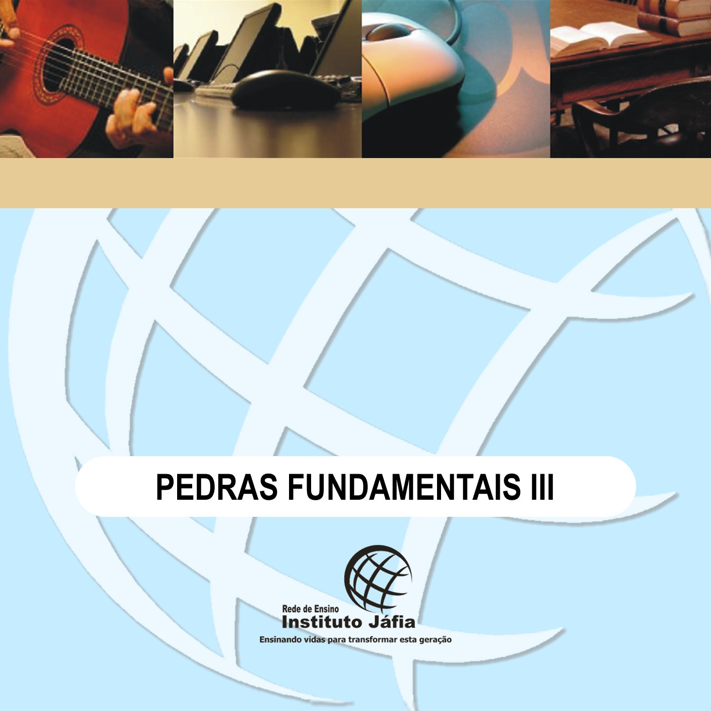 Pedras Fundamentais III